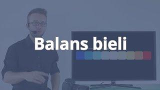 Lustrzanka cyfrowa - kurs obsługi - Balans bieli