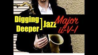 """digging deeper #48 - """"ii-v-i in major keys"""""""