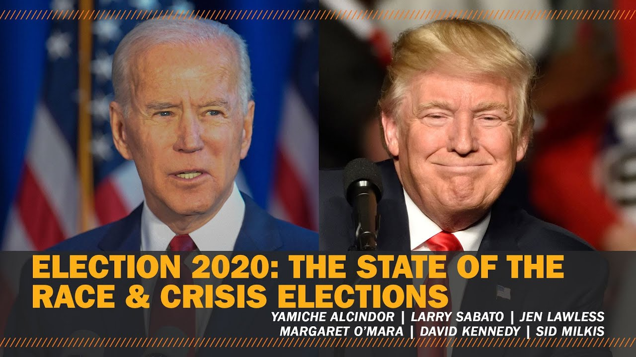 Election 2020: The state of the race and crisis elections | Miller Center