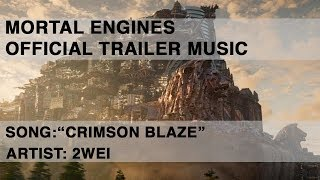 Cover images 2WEI - Crimson Blaze (Official Audio) [Mortal Engines Trailer Music]