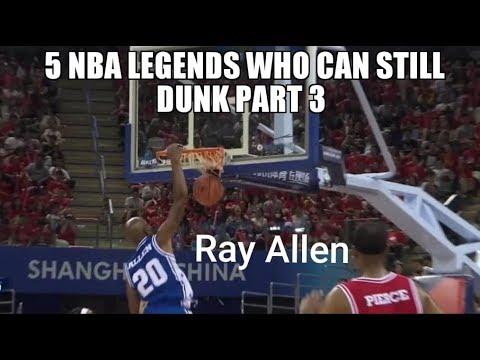 5 NBA Legends Who Can Still Dunk Part 3