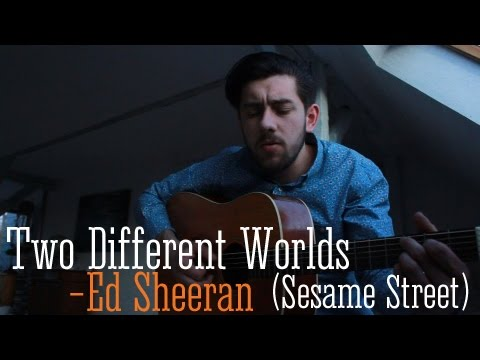 Ed Sheeran - Two Different Worlds (cover)