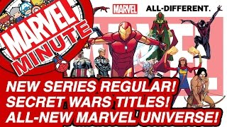 New Series Regular! Secret Wars Titles! All-New Marvel Universe! - Marvel Minute 2015