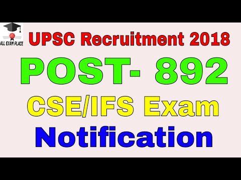 UPSC Recruitment 2018 – 892 CSE & IFS Exam detail notificati