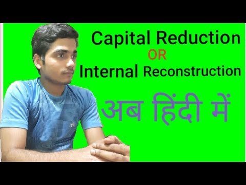 Capital Reduction or internal reconstruction