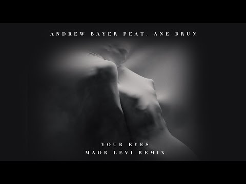Andrew Bayer Feat. Ane Brun - Your Eyes (Maor Levi's Starlight Mix)