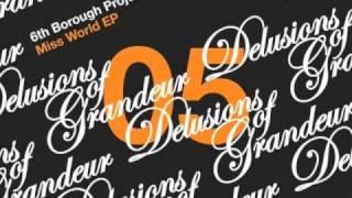 6th Borough Project - Miss World (Soultourist Remix)
