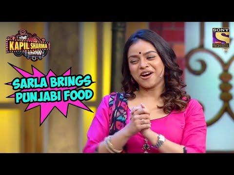 Sarla Brings Punjabi Food – The Kapil Sharma Show