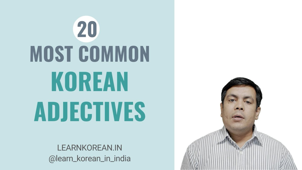 20 Most Common Korean Adjectives