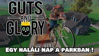 Egy haláli nap a parkban !!   Guts and Glory Gameplay #01