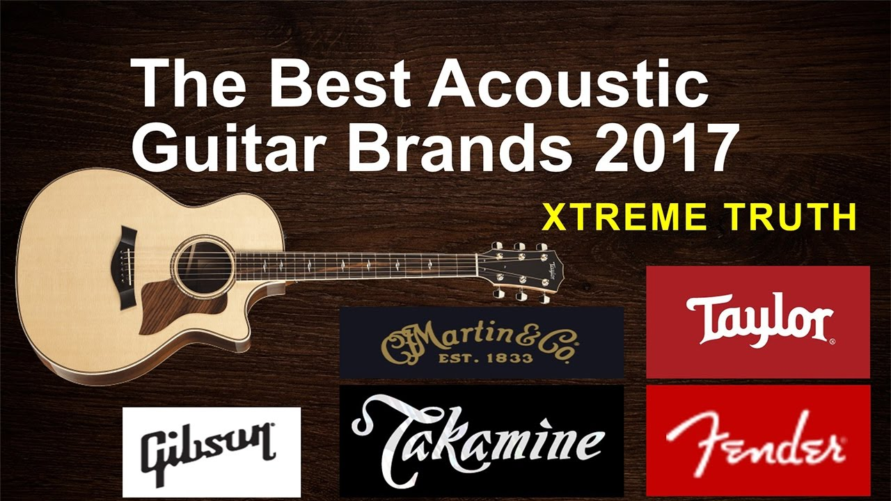 The Best Acoustic Guitar Brands 2017 Musical Instruments Youtube