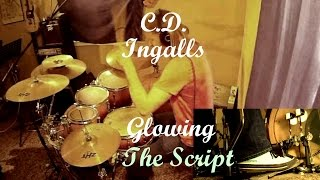 C.D.Ingalls - Glowing by The Script - Drum Cover