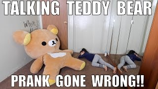 TALKING TEDDY BEAR PRANK GONE WRONG!!