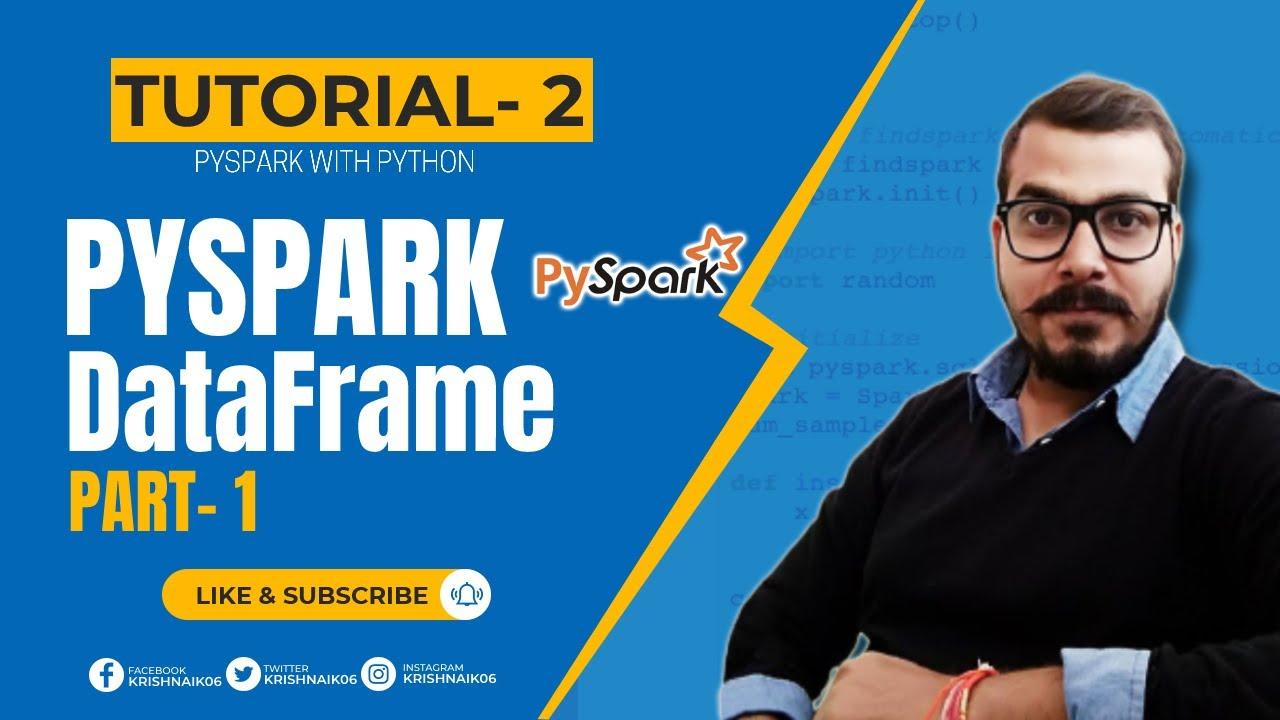 Pyspark With Python-Pyspark DataFrames