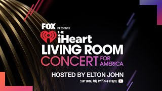 Elton John Hosts The iHeart Living Room Concert for America presented by FOX #StayHome #WithMe