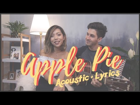 Apple Pie (Acoustic + Lyrics)