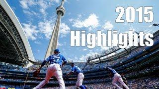 The Toronto Blue Jays - 2015 Full Season Highlights - Blue Jays Boys of Summer