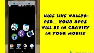 Nice live wallpaper || your app will be in gravity in your mobile