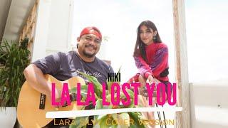 NIKI - LA LA LOST YOU . Lara Silvy Cover Version