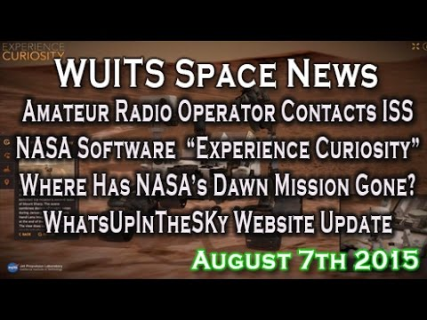 Man Contacts ISS With Radio, NASA's New Experience Curiosity Software & More WUITS Space News