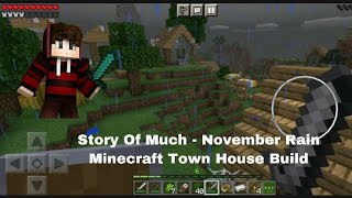 Story Of Much - November Rain Minecraft Town House Build