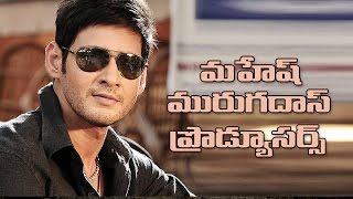 List of producers for maheshbabu a r murugadoss movie