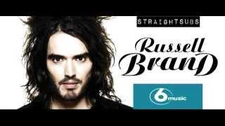 Russell Brand Radio Show 6 Music - 20 August 2006