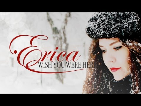 WISH YOU WERE HERE by ERICA