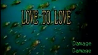 [20569] LOVE TO LOVE (Damage) ~ 금영 노래방/KumYoung 코러스 3000