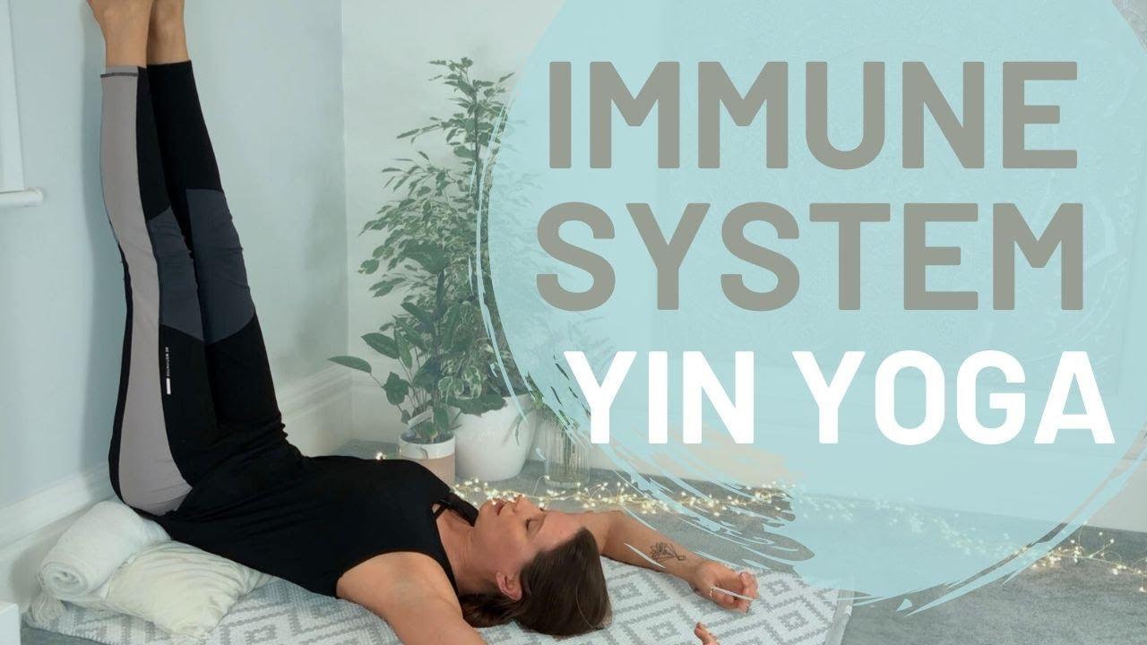 Restorative Yin Yoga - Strengthen the Immune System ...