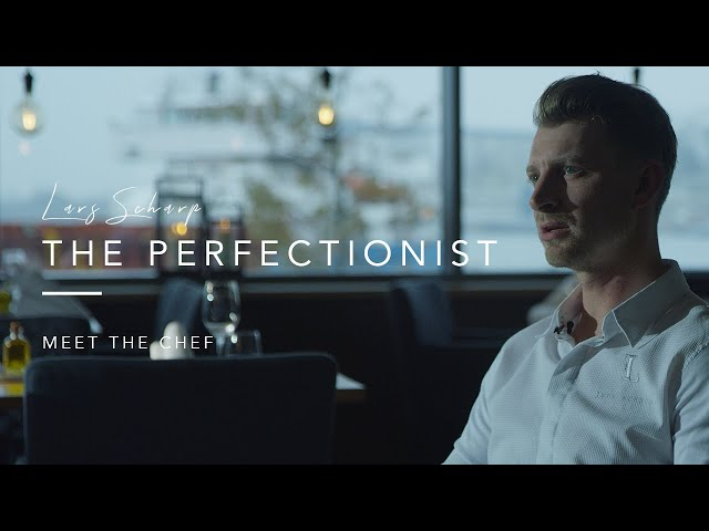 Meet The Chef Ep. 6 | Lars Scharp - The Perfectionist