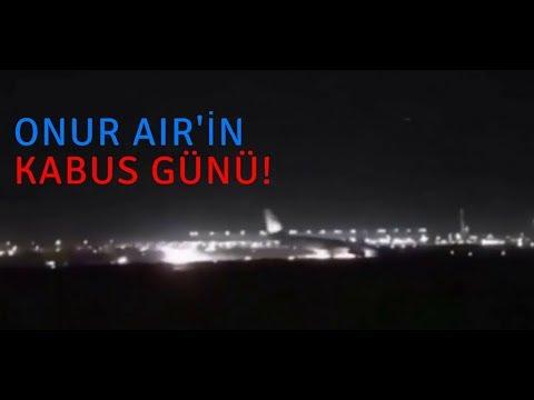 ONUR AIR İÇİN KABUS GİBİ BİR GÜN!