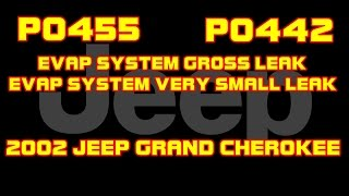 ⭐ 2002 Jeep Grand Cherokee - 4.0 - P0455 - P0442 - Evap System Gross And Small Leak Detected
