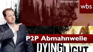 Abmahnwelle: RKA verfolgt Dying Light P2P Tausch!| Rechtsanwalt Christian Solmecke