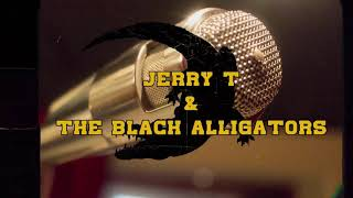 Won't Forget About Me - Jerry T and the Black Alligators - Clip