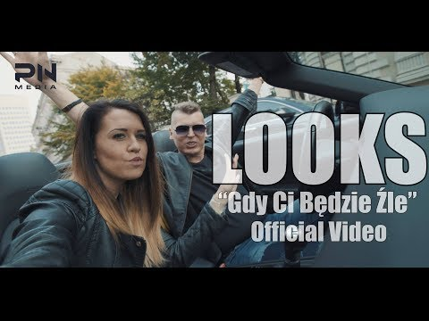 LOOKS - Gdy Ci będzie źle (2017 Official Video)
