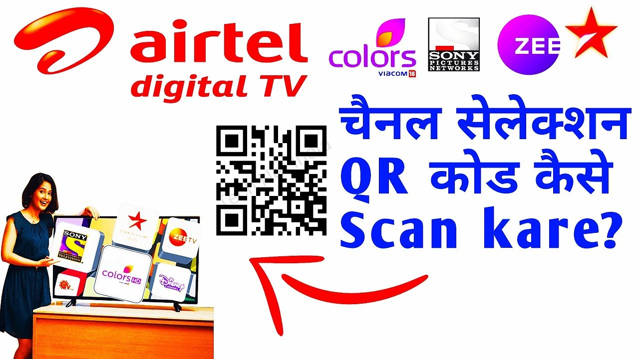 How to Scan Airtel DTH Channel Selection QR Code?