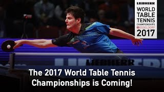 The 2017 World Table Tennis Championships is Coming!