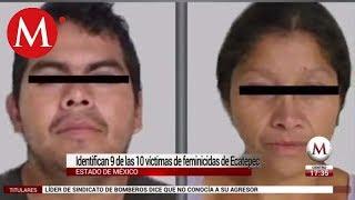 Identifican a víctimas de feminicidas de Ecatepec