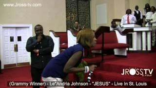 """James Ross @ (Grammy Winner) Le'Andria Johnson - """"JESUS"""" - www.Jross"""