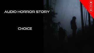 Audio story - Choice - Horror tale [OC] [2018]