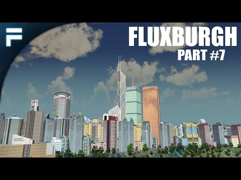 "Cities Skylines - Fluxburgh [PART 7] ""Striwood District & Trains!"""