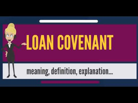 What Is Loan Covenant What Does Loan Covenant Mean Loan Covenant