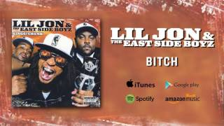Lil Jon & The East Side Boyz - Bitch