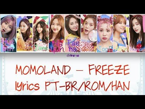 MOMOLAND – FREEZE! (꼼짝마) [LEGENDADO PT-BR LYRICS{Color Coded PT-BR/ROM/HAN}]