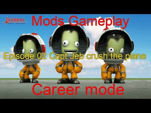KSP mods gameplay EP 2 Capt Jeb crushed the plane = twice