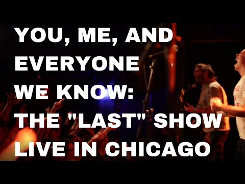 "you, me, and everyone we know Release Full Video Of Their Chicago 2017 ""Last"" Show"
