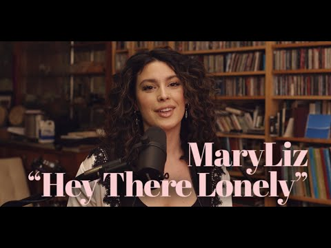 """MaryLiz - """"Hey There Lonely"""""""