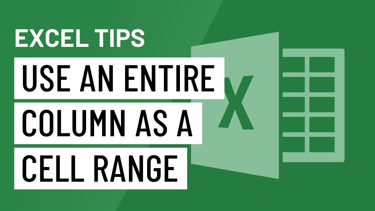 Excel Quick Tip: Use an Entire Column as a Cell Range