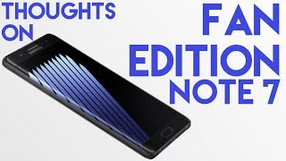 Galaxy Note 7 Fan Edition Thoughts